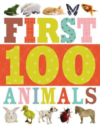 First 100 Animals, Board Book  -