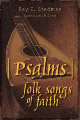 Psalms: Folk Songs of Faith  -     By: Ray C. Stedman