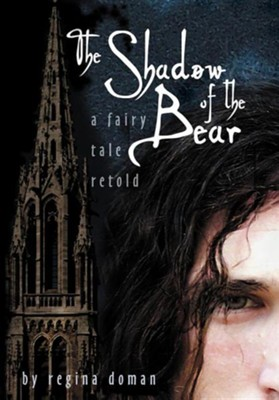 The Shadow of the Bear: A Fairy Tale Retold  -     By: Regina Doman