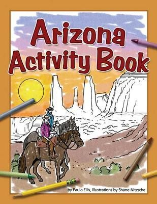 Arizona Activity Bk  -     By: Paula Ellis     Illustrated By: Shane Nitzsche