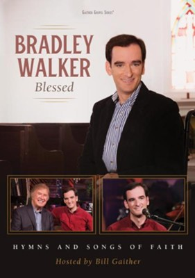 Blessed: Hymns And Songs Of Faith, DVD   -     By: Bradley Walker