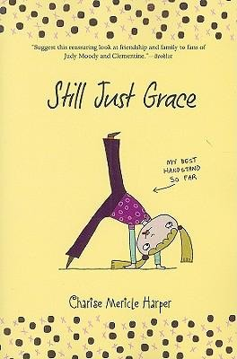 Still Just Grace  -     By: Charise Mericle Harper     Illustrated By: Charise Mericle Harper