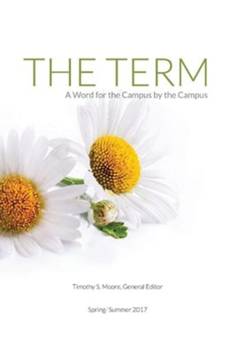 The Term: A Word for the Campus by the Campus  -     Edited By: Timothy Moore, Mark Forrester     By: A. Elaine Crawford