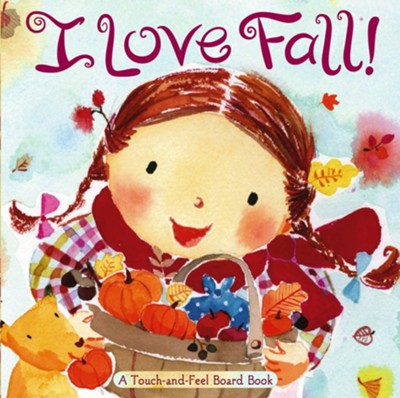 I Love Fall!: A Touch-And-Feel Board Book  -     By: Alison Inches     Illustrated By: Hiroe Nakata