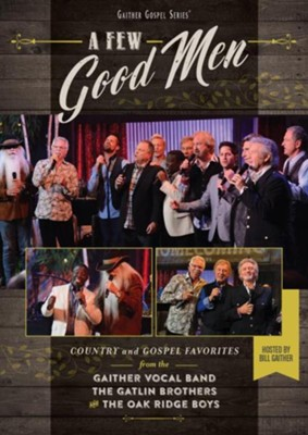 A Few Good Men, DVD   -     By: Gaither Vocal Band, The Oak Ridge Boys, The Gatlin Brothers