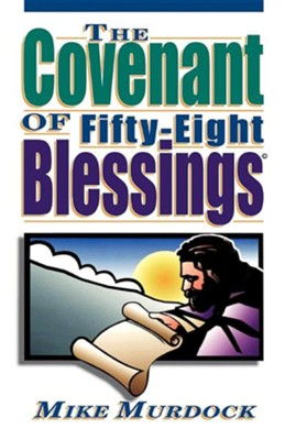 The Covenant of Fifty-Eight Blessings  -     By: Mike Murdoch