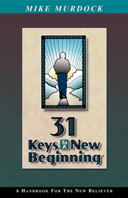 31 Keys to a New Beginning  -     By: Mike Murdoch