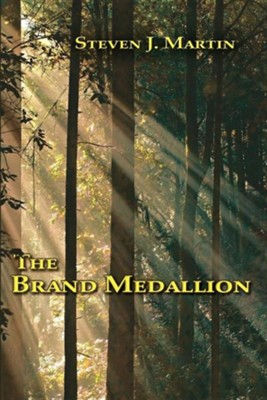 The Brand Medallion  -     By: Steven J. Martin
