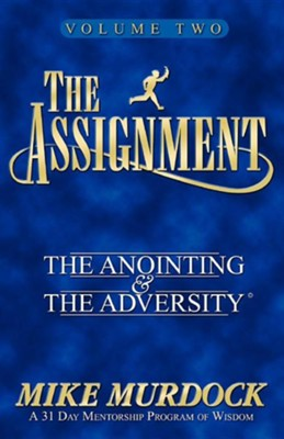 The Assignment Vol. 2: The Anointing & the Adversity  -     By: Mike Murdoch