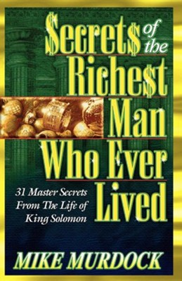 Secrets of the Richest Man Who Ever Lived  -     By: Mike Murdoch