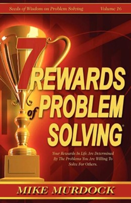 7 Rewards of Problem Solving  -     By: Mike Murdoch