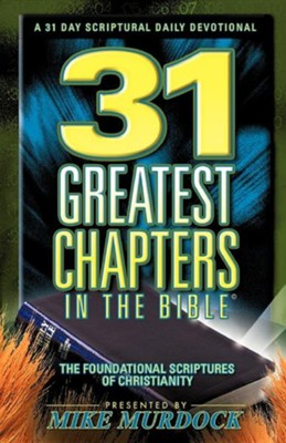 31 Greatest Chapters in the Bible  -     By: Mike Murdoch