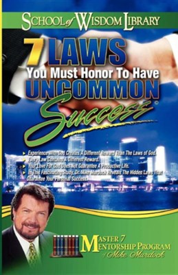 7 Laws You Must Honor to Have Uncommon Success  -     By: Mike Murdoch