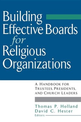 Building Effective Boards For Religious Organizations   -     By: Thomas Holland