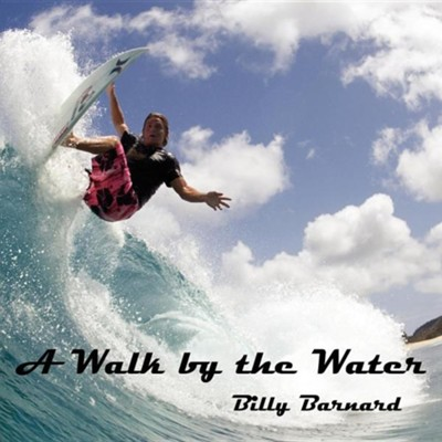 A Walk by the Water  -     By: Billy Barnard