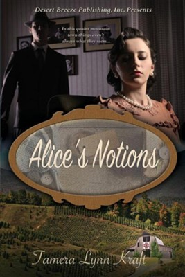 Alice's Notions  -     By: Tamera Lynn Kraft