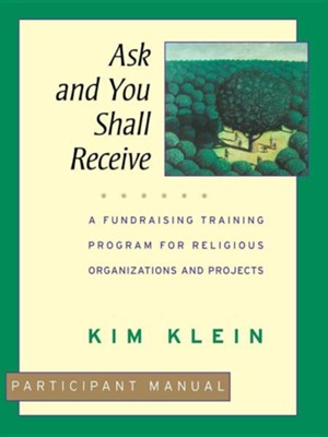 Ask and You Shall Receive Workbook   -     By: Kim Klein