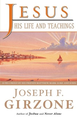 Jesus: His Life and Teachings   -     By: Joseph Girzone