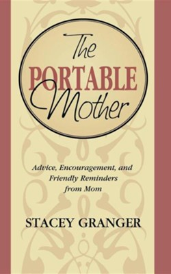 The Portable Mother   -     By: Stacey Granger