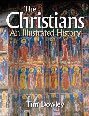 The Christians: An Illustrated History  -     By: Tim Dowley