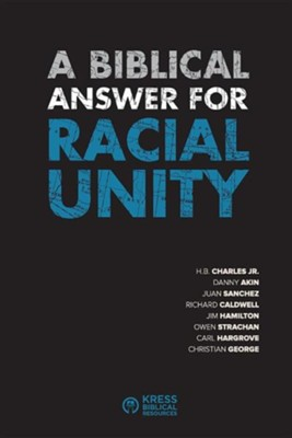 A Biblical Answer for Racial Unity  -     By: Kress Biblical Resources, H. B. Charles Jr & Danny Akin