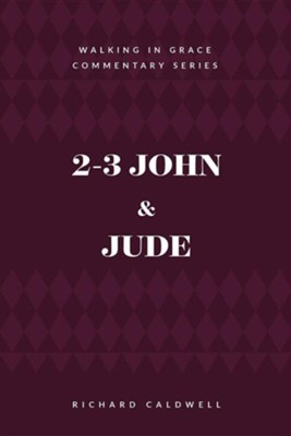 2-3 John & Jude  -     By: Richard Caldwell