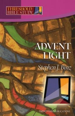 Advent Light  -     By: Stephen J. Binz