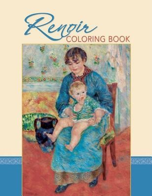 Renoir Coloring Book  -     By: Pierre-Auguste Renoir(ILLUS)     Illustrated By: Pierre-Auguste Renoir