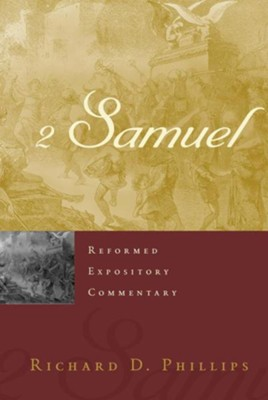 2 Samuel : Reformed Expository Commentary [REC]  -     By: Richard D. Phillips