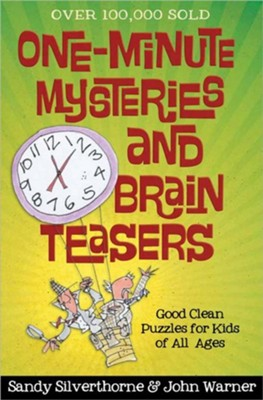 One-Minute Mysteries and Brain Teasers  -     By: Sandy Silverthorne