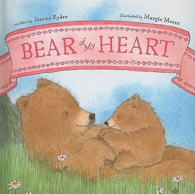 Bear of My Heart  -     By: Joanne Ryder     Illustrated By: Margie Moore