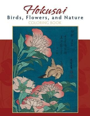 Hokusai: Birds, Flowers, and Nature Coloring Book  -     By: Katsushika Hokusai(ILLUS)     Illustrated By: Katsushika Hokusai