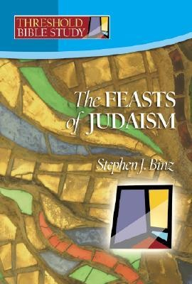 Feasts of Judaism  -     By: Stephen J. Binz