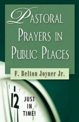 Pastoral Prayers in Public Places  -     By: F. Belton Joyner Jr.