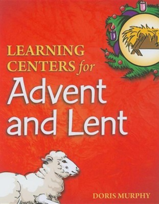 Learning Centers for Advent and Lent  -     By: Doris Murphy