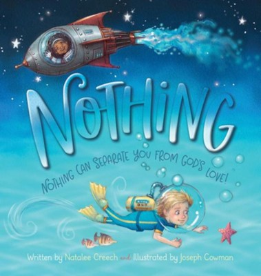 Nothing: Nothing Can Separate You From God's Love  - Slightly Imperfect  -     By: Natalee Creech     Illustrated By: Joseph Cowman