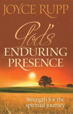 God's Enduring Presence: Strength for the Spiritual Journey  -     By: Joyce Rupp