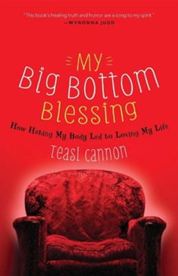 My Big Bottom BlessingTradepaper Edition  -     By: Teasi Cannon