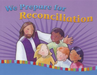 We Prepare for Reconciliation  -     Edited By: Gwen Costello     By: Francoise Darcy-Berube, John-Paul Berube