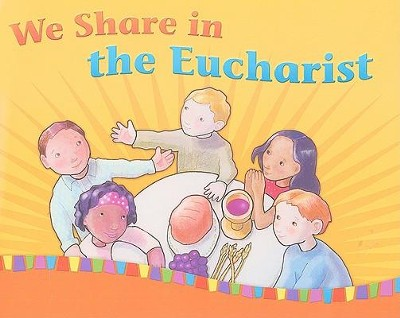 We Share in the Eucharist  -     Edited By: Gwen Costello     By: Francoise Darcy-Berube, John-Paul Berube