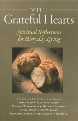 With Grateful Hearts: Spiritual Reflections for Everyday Living  -     By: Joyce Rupp, M. Basil Pennington, Macrina Wiederkehr