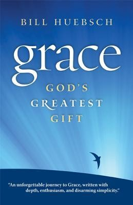 Grace: God's Greatest Gift  -     By: Bill Huebsch