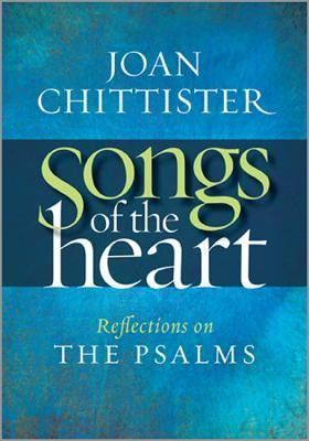 Songs of the Heart: Reflections on the Psalms  -     By: Joan Chittister