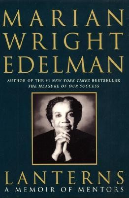 Lanterns: A Memoir of Mentors  -     By: Marian Wright Edelman
