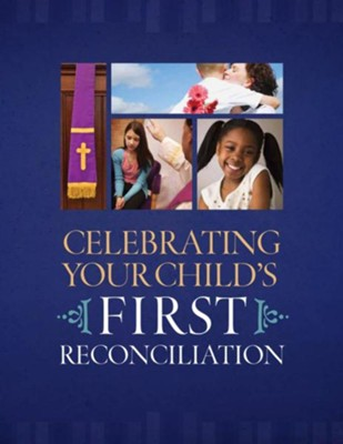 Celebrating Your Child's First Reconciliation  -     By: Pat Fosarelli