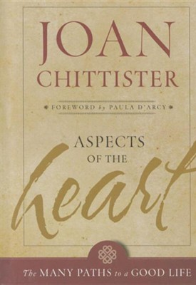 Aspects of the Heart: The Many Paths of a Good Life  -     By: Joan Chittister