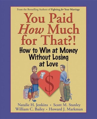 You Paid How Much?  -     By: Natalie H. Jenkins, Scott M. Stanley, William C. Bailey