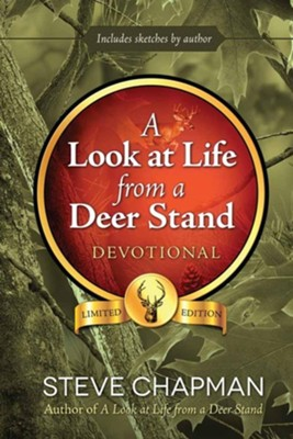 A Look at Life from a Deer Stand Devotional  -     By: Steve Chapman