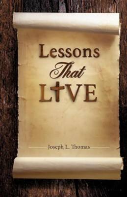 Lessons That Live  -     By: Joseph L. Thomas
