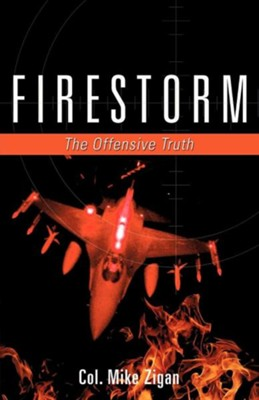 Firestorm  -     By: Col. Mike Zigan